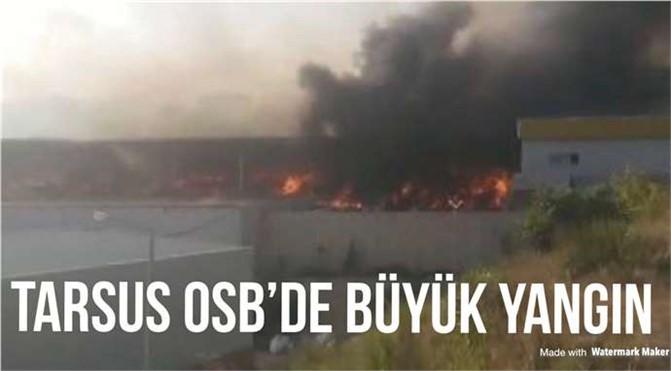 Tarsus OSB'de Büyük Yangın