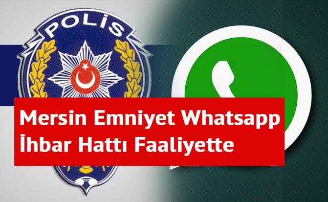 Mersin Emniyet Whatsapp İhbar Hattı Faaliyette