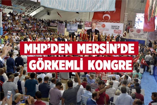 MHP'den Mersin'de Görkemli Kongre