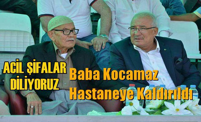 Başkan Kocamaz'ın Babası Hastaneye Kaldırıldı
