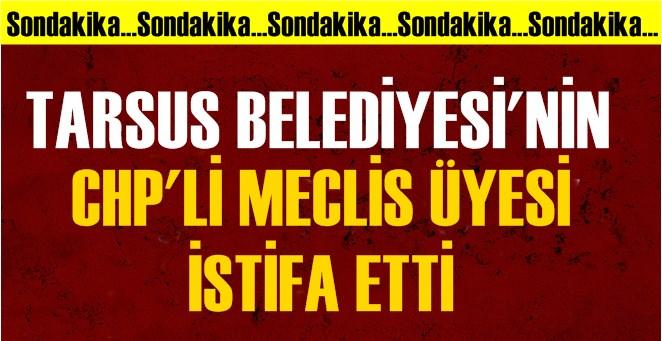 CHP'li Tarsus Belediye Meclis Üyesi Sercan Yaman İstifa Etti