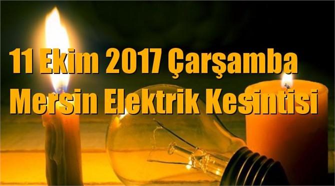 Mersin Elektrik Kesintisi 11 Ekim 2017 Çarşamba