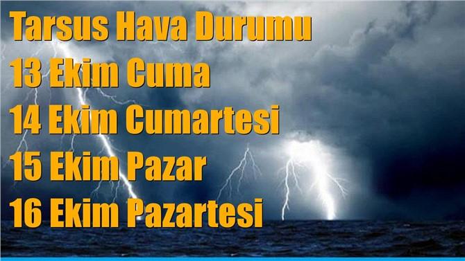 Tarsus Hava Durumu; 13 Ekim Cuma, 14 Ekim Cumartesi, 15 Ekim Pazar tahminler