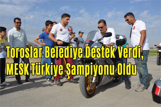 Toroslar Belediye Destek Verdi, MESK Türkiye Şampiyonu Oldu