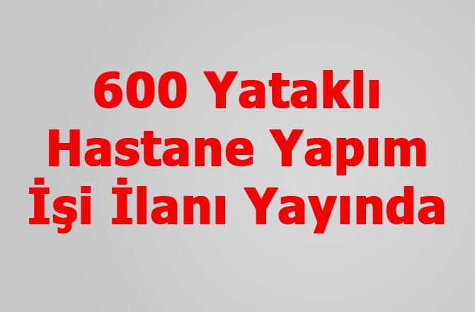 Tarsus'a Yapılması Planlanan, 600 Yataklı Hastane Yapımı İşi İlanı EKAP'ta Yayınlandı