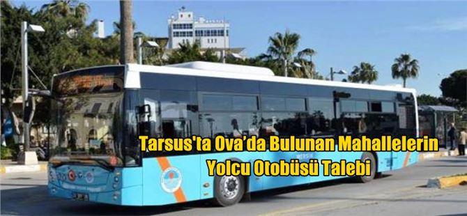 Ova'da Bulunan Mahallelerin Yolcu Otobüsü Talebi
