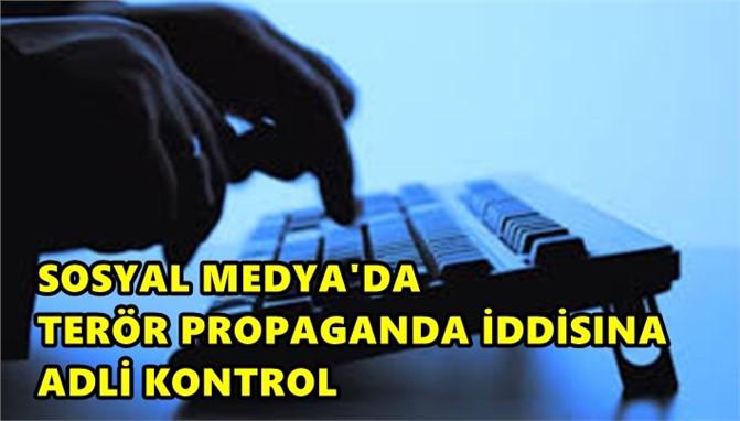 Sosyal Medyadan Terör Propagandası İddiası