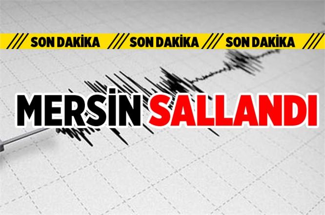 Mersin'de Deprem Oldu
