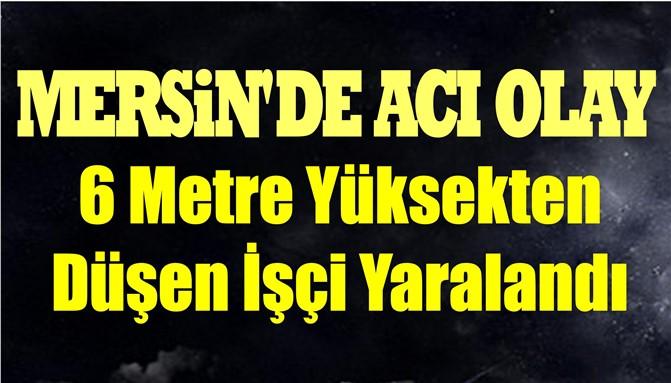 Mersin'de Talihsiz Kaza