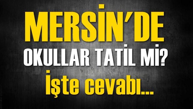Okullar Tatil Mi? Mersin 4 Ocak Perşembe
