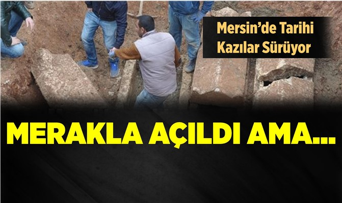 Mersin'deki Kazılardan Tarih Fışkırıyor