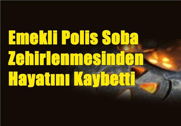 Mersin'de Emekli Polis Soba Zehirlenmesinden Hayatını Kaybetti