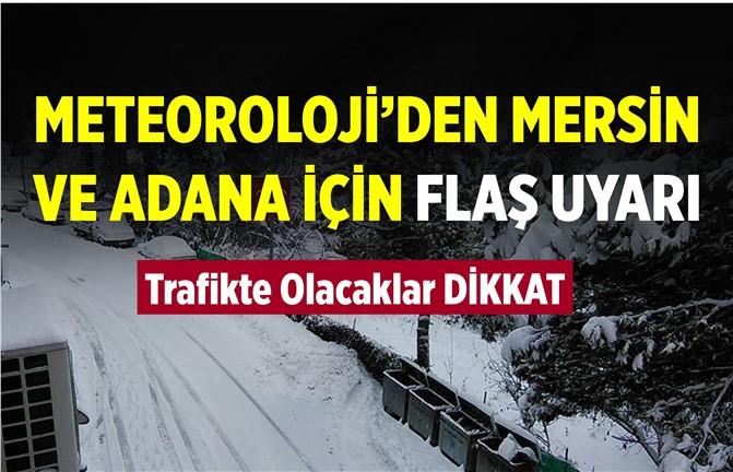 Mersin ve Adana'ya Meteorolojik Uyarı