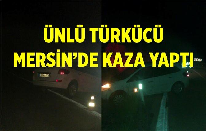 Ünlü Türkücü Mersin'de Trafik Kazası Geçirdi