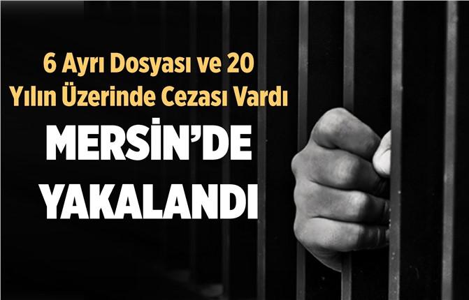 Suç Makinası Mersin'de Yakalandı