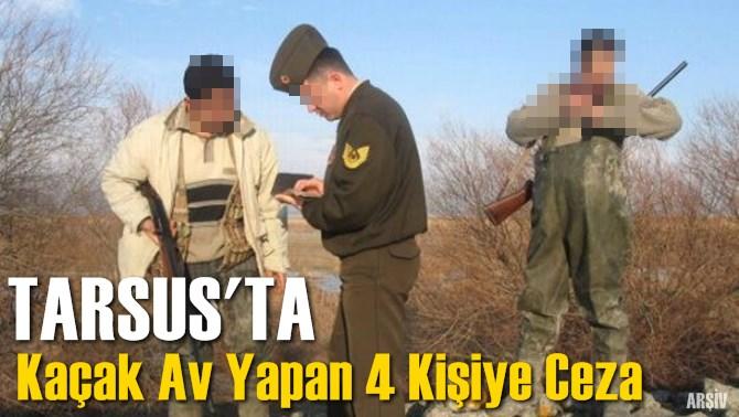 Mersin Tarsus'ta Kaçak Av Yapan 4 Kişiye Ceza