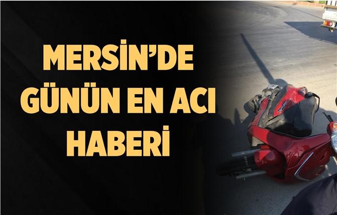 Mersin'de Motosiklet Kazasında 1 Can Gitti