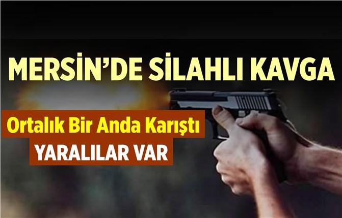 Mersin'de Silahlı Kavga