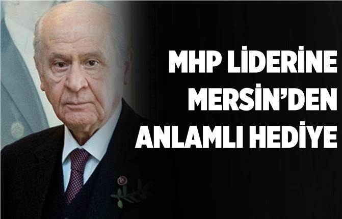 Mersin'den MHP Lideri'ne Anlamlı Hediye