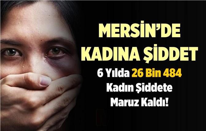 Mersin'de 26 bin 484 Kadın Şiddete Maruz Kaldı