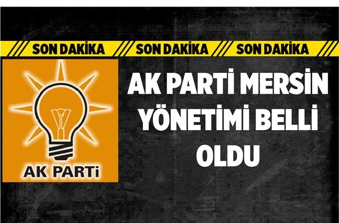 AK Parti Mersin İl Yonetimi Belli Oldu