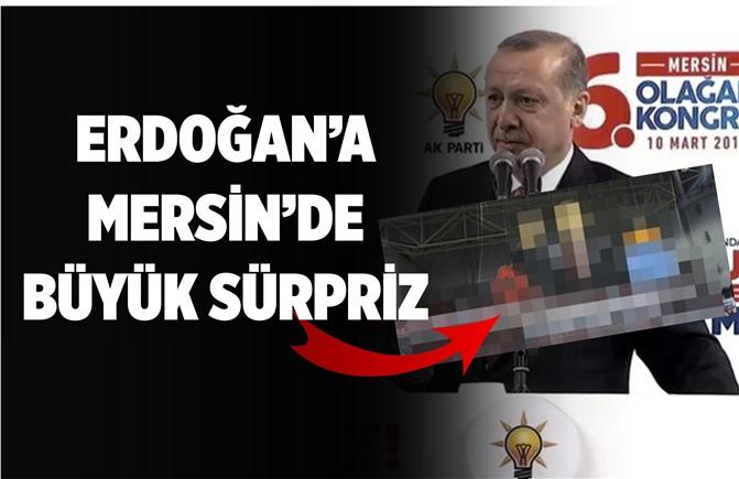 Cumhurbaşkanı Erdoğan'a Mersin'de Büyük Sürpriz
