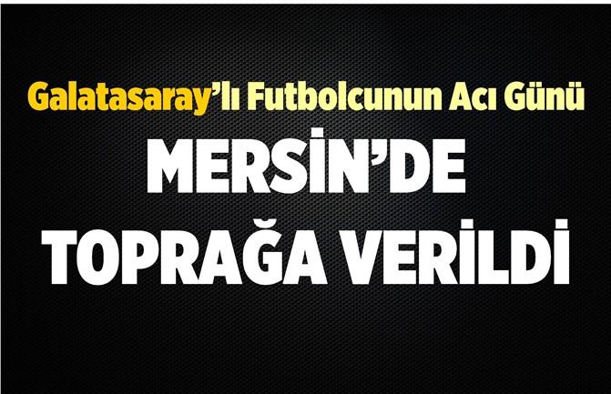 Galatasaray'lı Futbolcunun Acı Günü