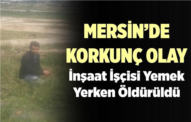 Mersin'de Dehşete Düşüren Olay