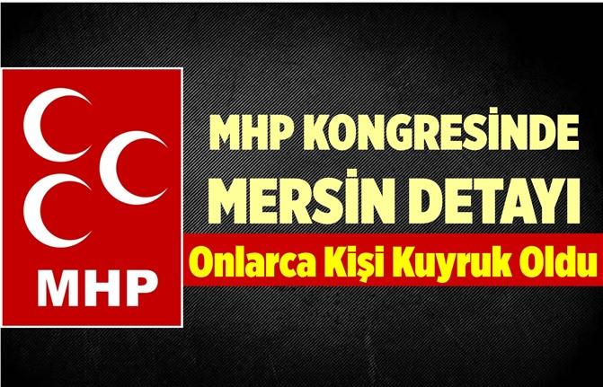 MHP Kongresinde Dikkat Çeken 'Mersin' Detayı