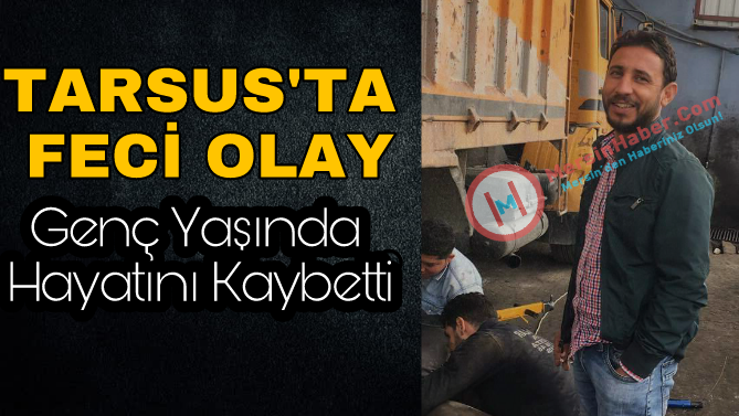 Tarsus'ta Feci Olay