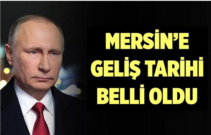 Putin'in Mersin'e Geleceği Tarih Belli Oldu