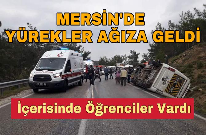 Mersin'de Öğrenci Servisi Kaza Yaptı