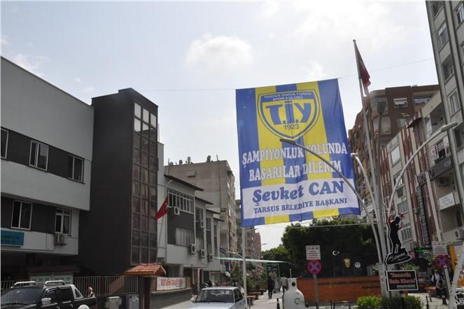 Başkan Can, Tarsus'u TİY Bayraklarıyla Donattı