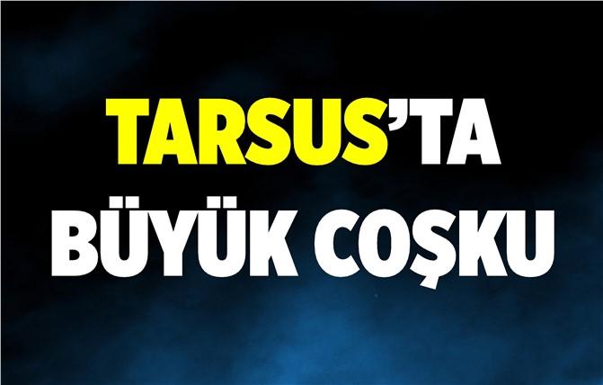 Tarsus'ta Büyük Coşku 4 Mayıs'ta Başlayacak