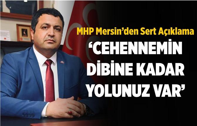 MHP Mersin'den Çok Sert Açıklama