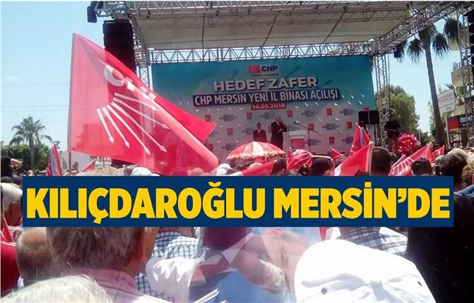 CHP Genel Başkanı Kılıçdaroğlu Mersin'e Geldi
