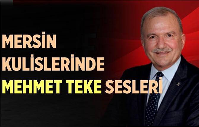 Mersin Kulislerinde Mehmet Teke Sesleri