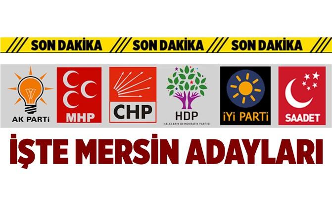 İşte Siyasi Partilerin Mersin Milletvekili Adayları