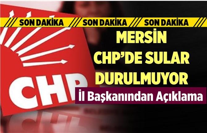 Mersin CHP'de Sular Durulmuyor