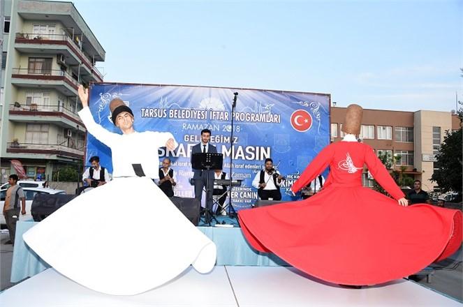 Ramazan'ın Tüm Güzellikleri Tarsus'ta Yaşanıyor