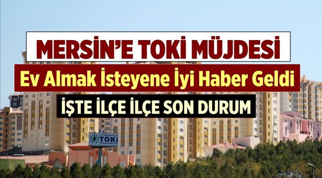 Mersin'e TOKİ Müjdesi!