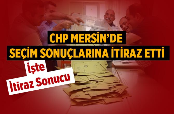 CHP Mersin'de Seçim Sonuçlarına İtiraz Etti