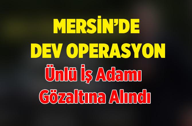 Mersin'de Bakliyat Şirketine Operasyon