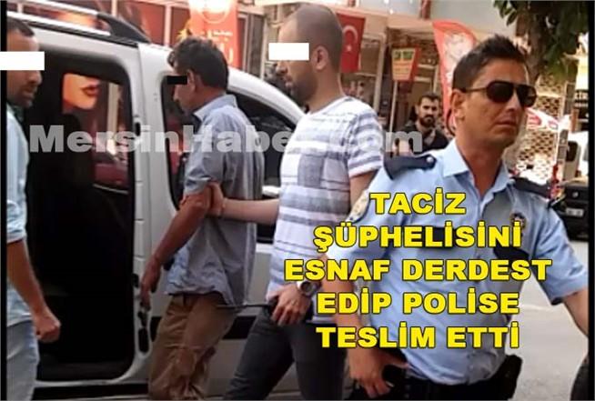 Mersin'de Taciz Şüphelisini Esnaf Derdest Edip, Polise Teslim Etti
