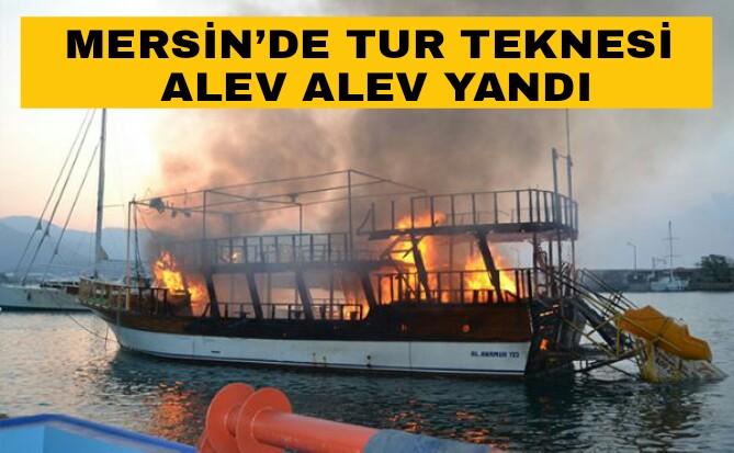 Mersin'de Tur Teknesi Cayır Cayır Yandı