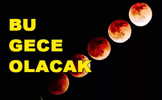 Bu Gece, Muhteşem Bir Gece Olacak, Kanlı Ay Mersin'de Görünecek