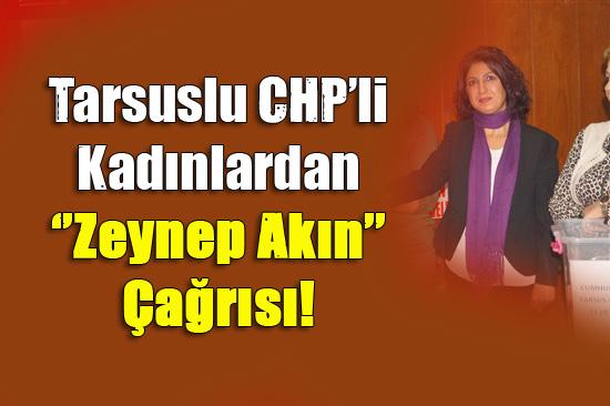 Tarsuslu CHP'li Kadınlardan ''Zeynep Akın'' Çağrısı!