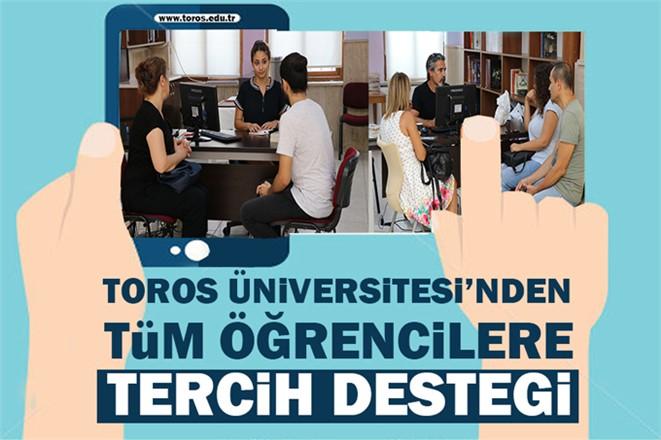 Toros Üniversitesi'nden Tüm Öğrencilere Tercih Desteği