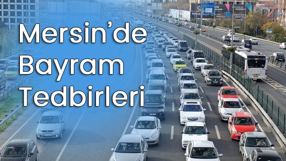 Mersin ve İlçelerinde Kurban Bayramı Trafik Tedbirleri