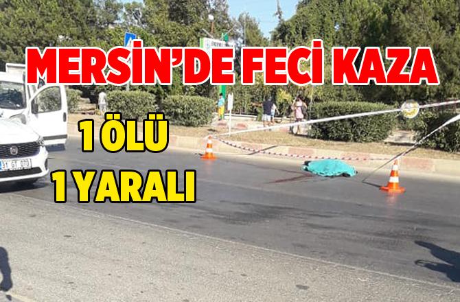 Mersin'de Feci Kaza Kameralara Yansıdı